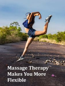 Massage Therapy Makes You More Flexible